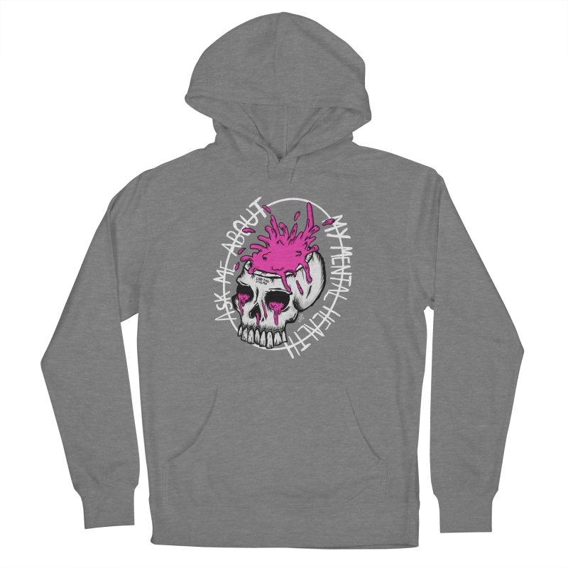 Ask me about my mental health (full size) Women's Pullover Hoody by ZOMBIETEETH