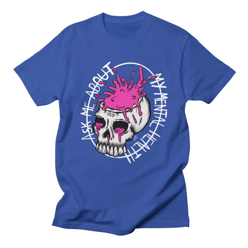 Ask me about my mental health (full size) Women's Regular Unisex T-Shirt by ZOMBIETEETH