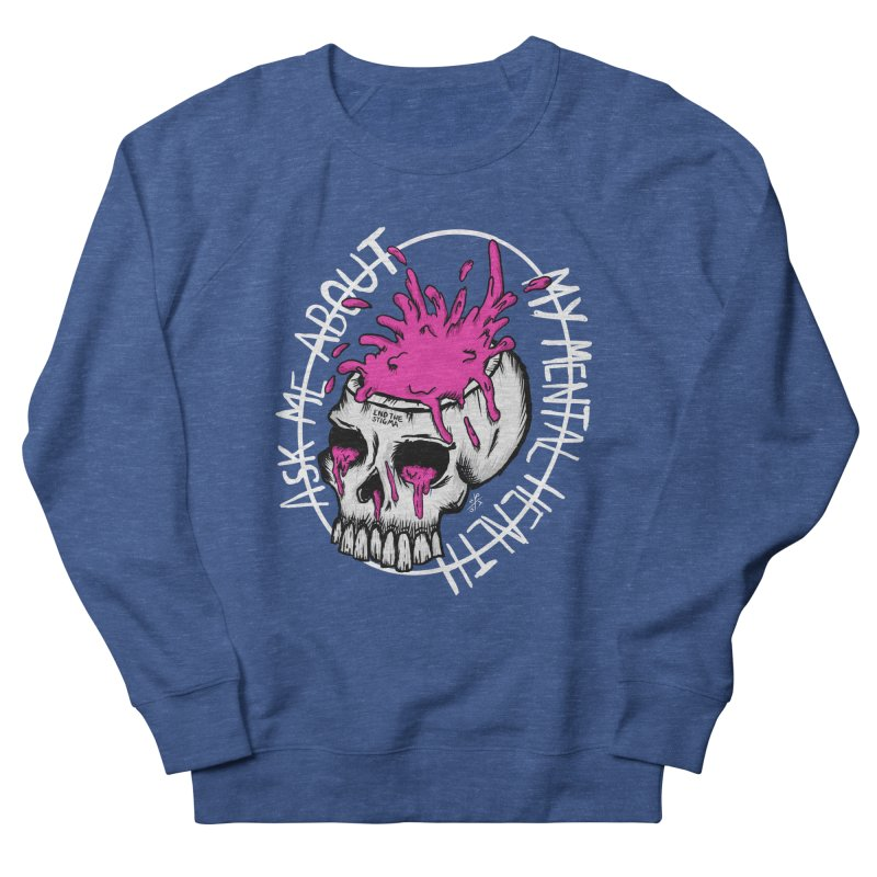 Ask me about my mental health (full size) Men's Sweatshirt by ZOMBIETEETH