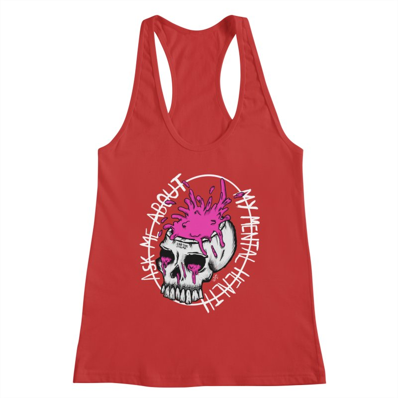 Ask me about my mental health (full size) Women's Tank by ZOMBIETEETH