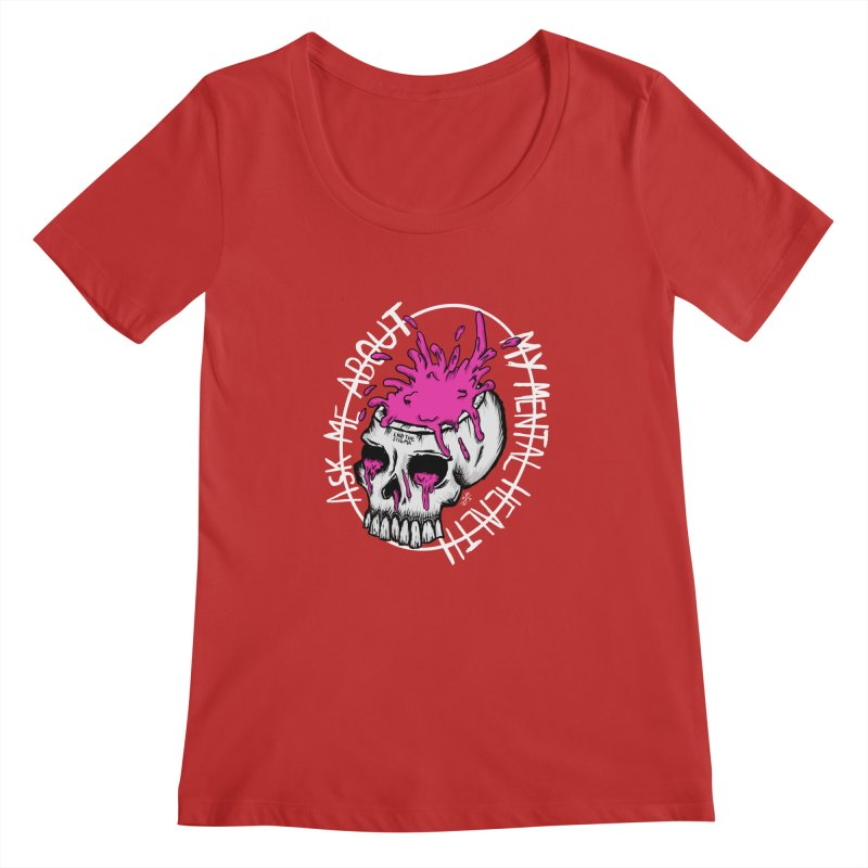 Ask me about my mental health (full size) Women's Regular Scoop Neck by ZOMBIETEETH