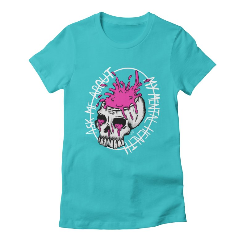 Ask me about my mental health (full size) Women's Fitted T-Shirt by ZOMBIETEETH