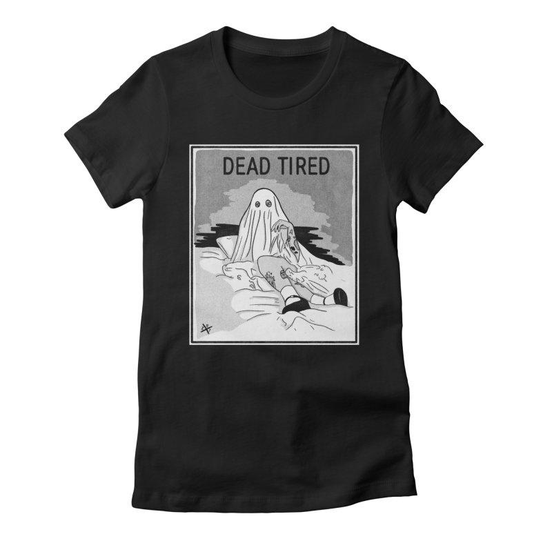 DEAD TIRED Women's T-Shirt by ZOMBIETEETH