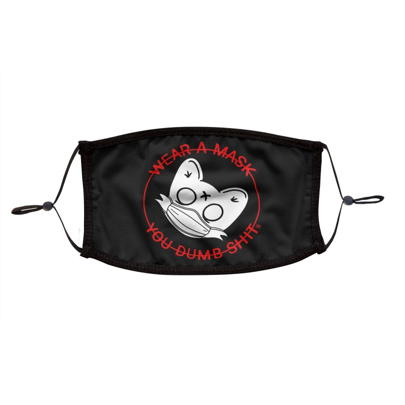 Wear a mask you dumb Sh*t Accessories Face Mask by ZOMBIETEETH