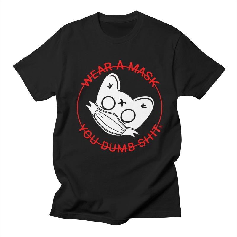 Wear a mask you dumb Sh*t Men's T-Shirt by ZOMBIETEETH