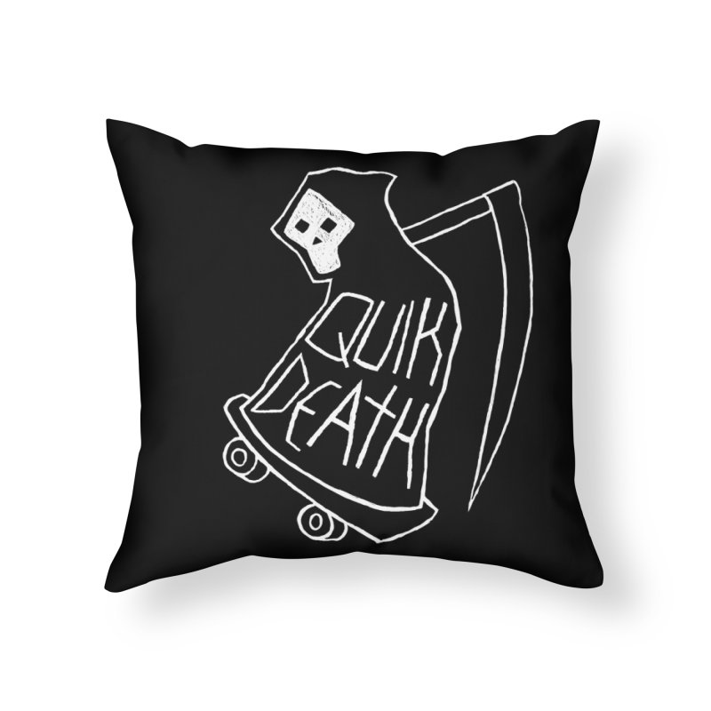 Quik Death Home Throw Pillow by ZOMBIETEETH