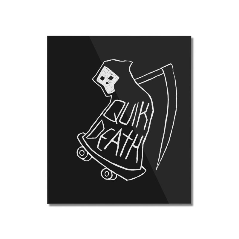 Quik Death Home Mounted Acrylic Print by ZOMBIETEETH