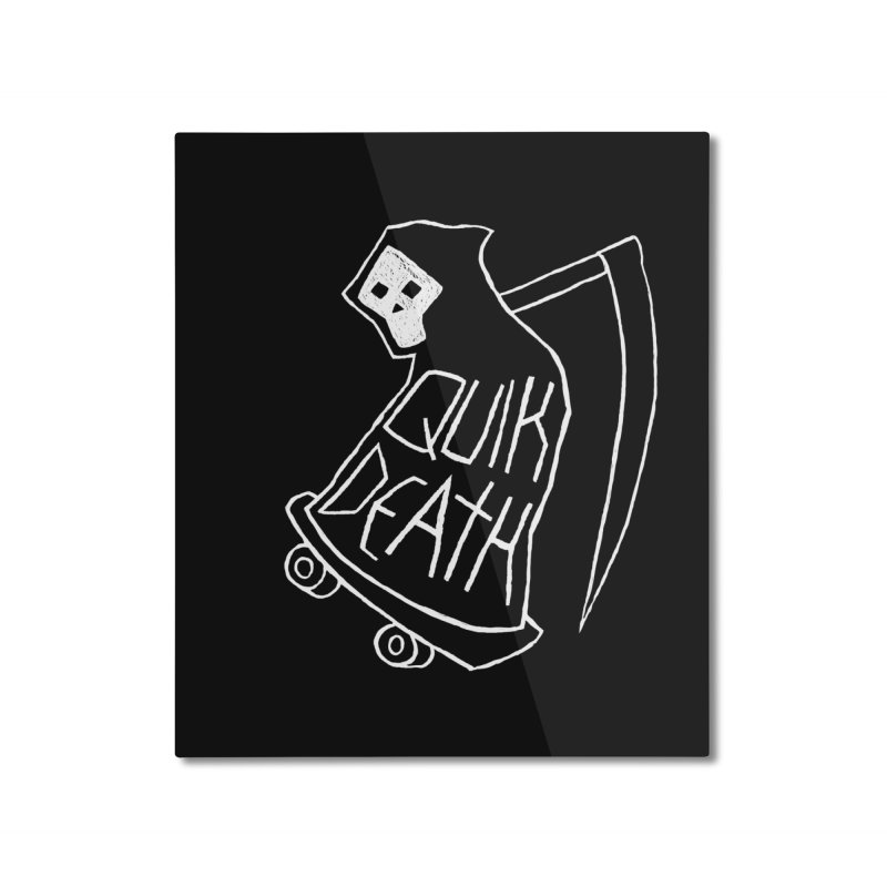 Quik Death Home Mounted Aluminum Print by ZOMBIETEETH