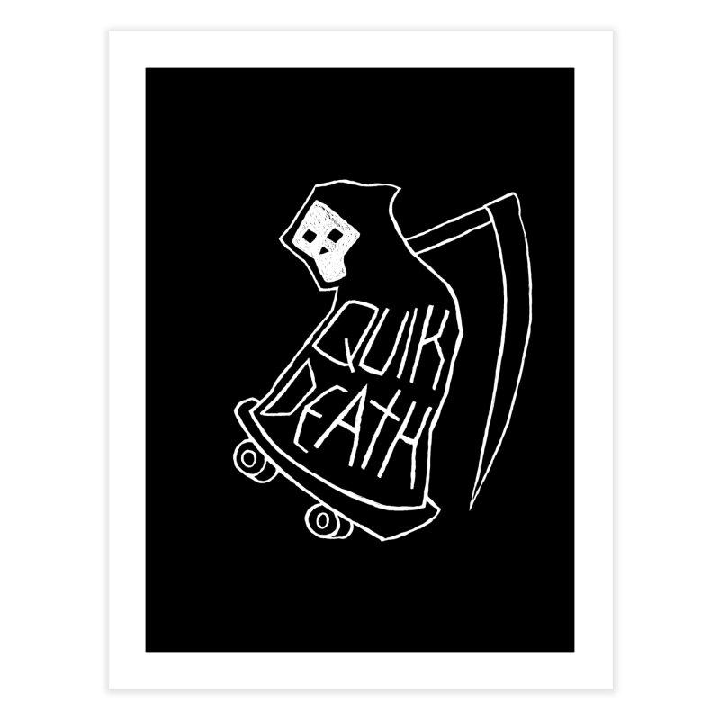 Quik Death Home Fine Art Print by ZOMBIETEETH