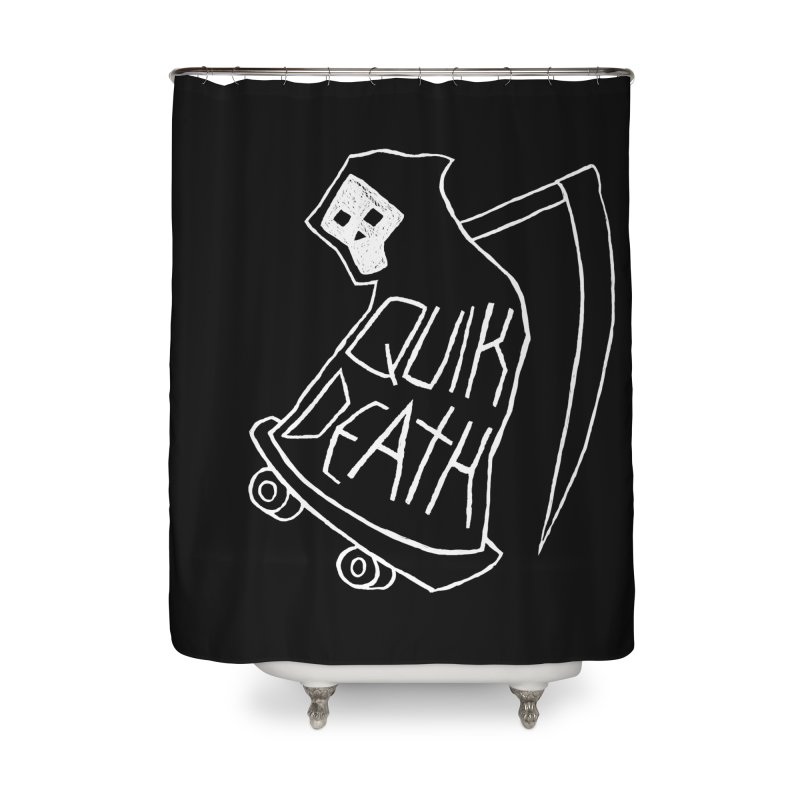 Quik Death Home Shower Curtain by ZOMBIETEETH