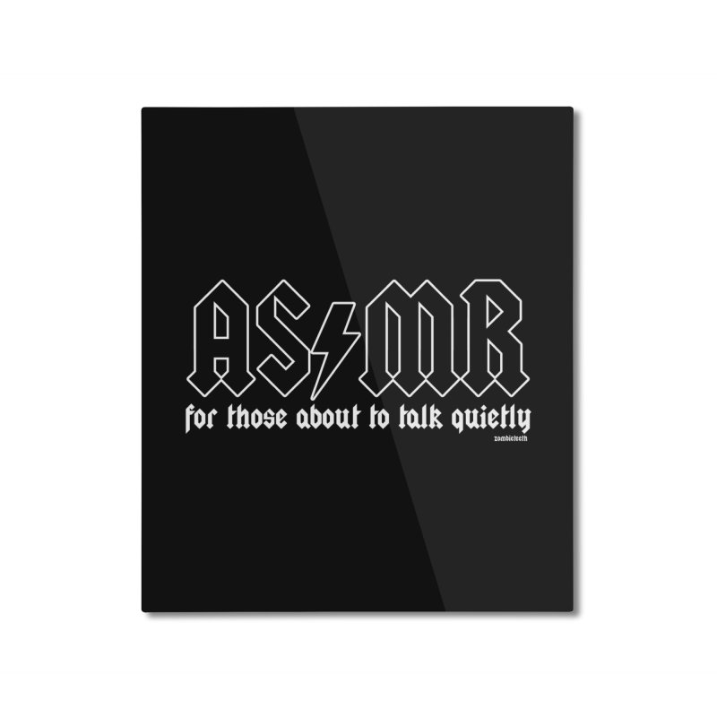 ASMR for those about to talk quietly  Home Mounted Aluminum Print by ZOMBIETEETH