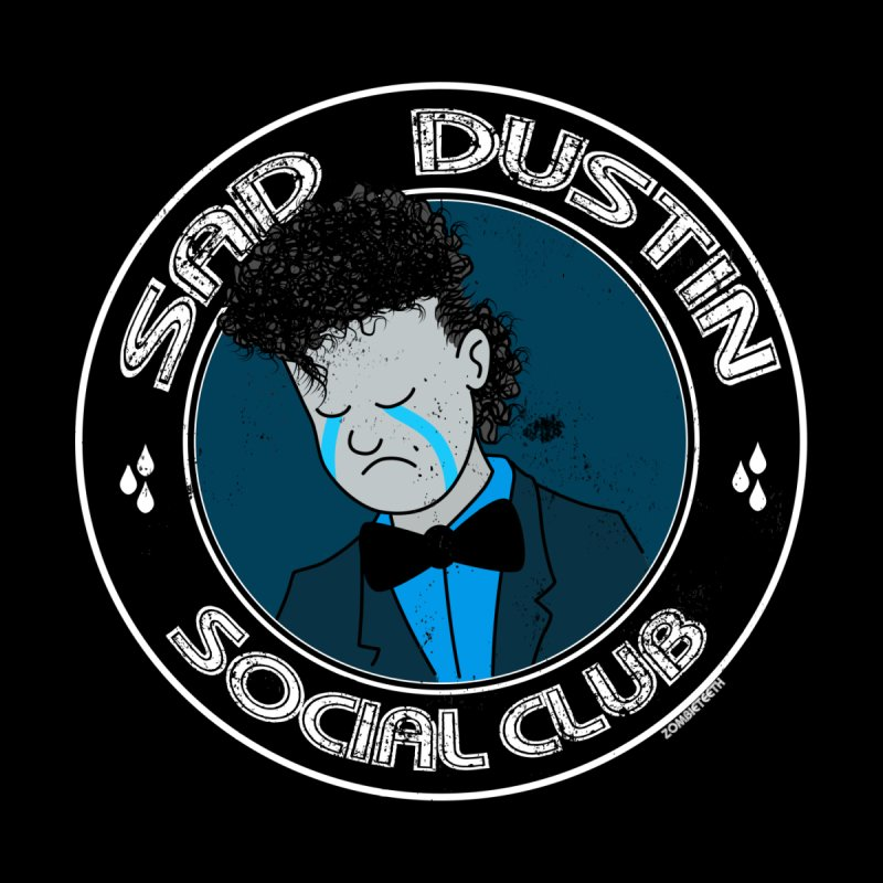 Sad Dustin Social Club by ZOMBIETEETH