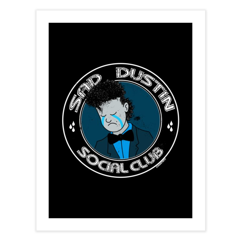 Sad Dustin Social Club Home Fine Art Print by ZOMBIETEETH