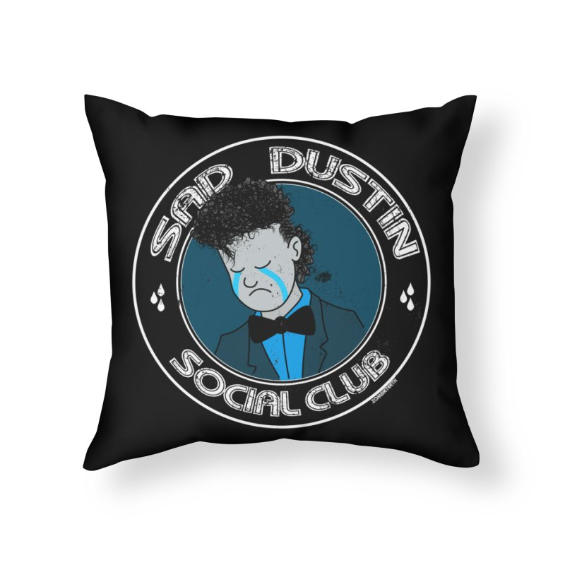 Sad Dustin Social Club Home Throw Pillow by ZOMBIETEETH
