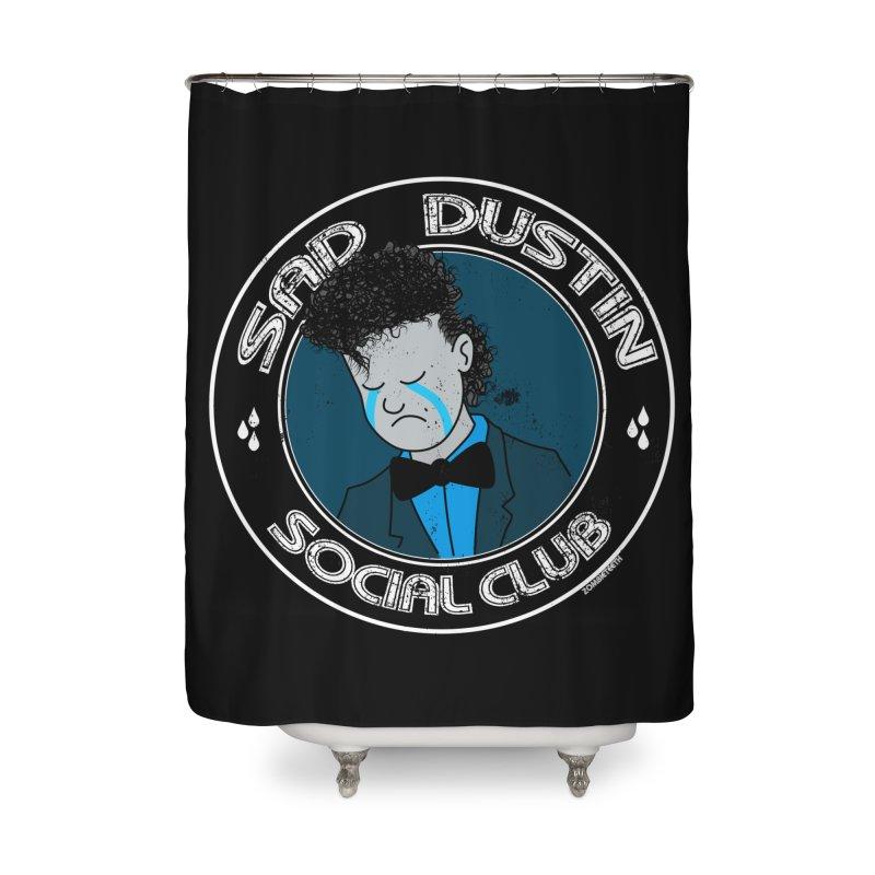 Sad Dustin Social Club Home Shower Curtain by ZOMBIETEETH