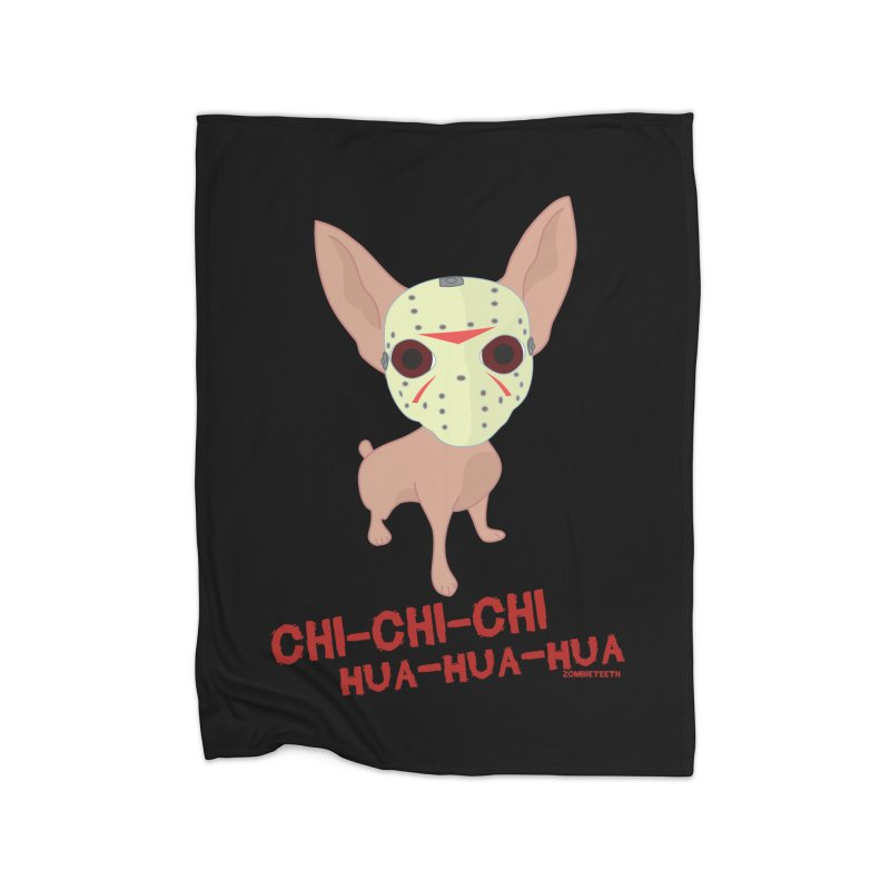 CHI-CHI-CHI HUA-HUA-HUA Home Fleece Blanket Blanket by ZOMBIETEETH