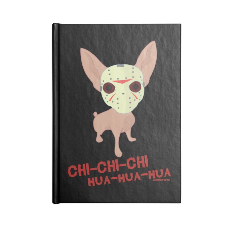 CHI-CHI-CHI HUA-HUA-HUA Accessories Notebook by ZOMBIETEETH