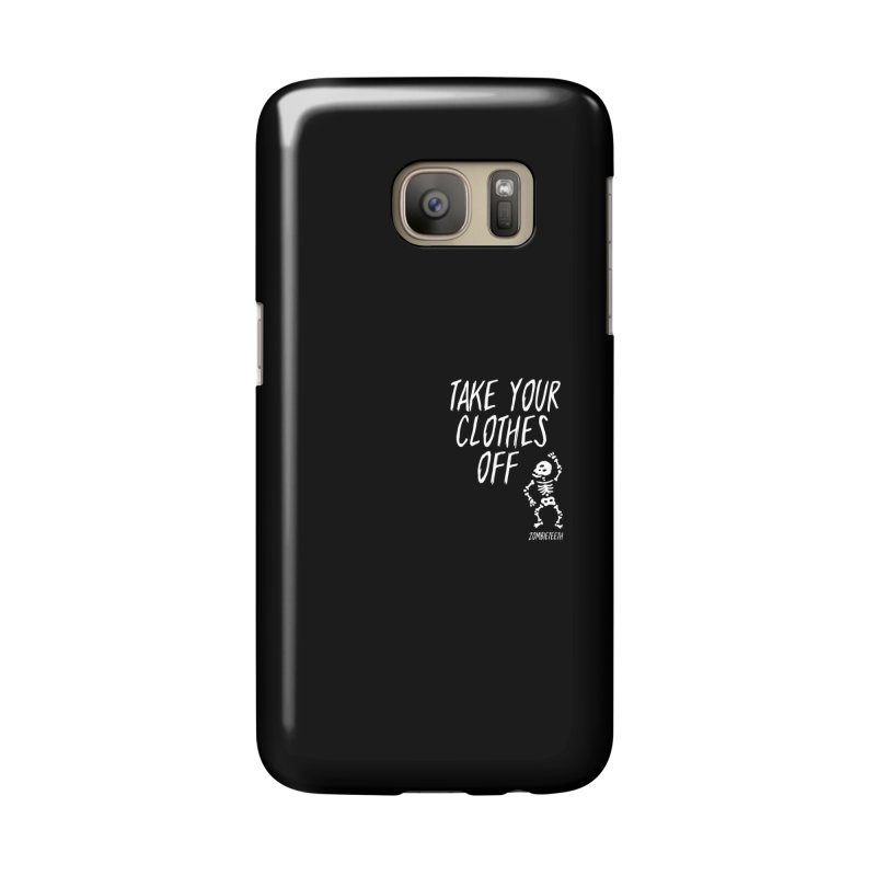Take your clothes off Accessories Phone Case by ZOMBIETEETH