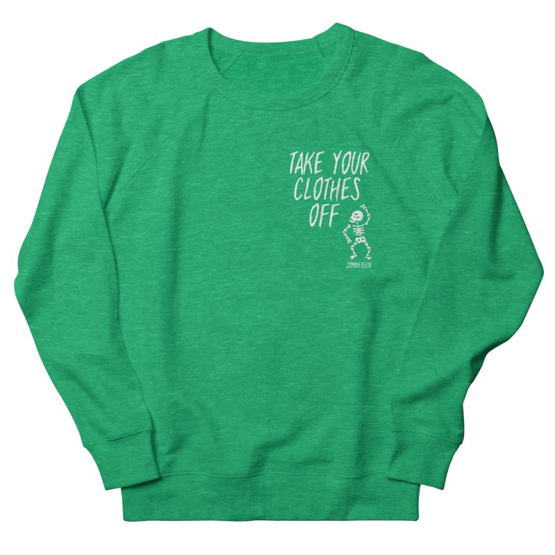 Take your clothes off Women's Sweatshirt by ZOMBIETEETH