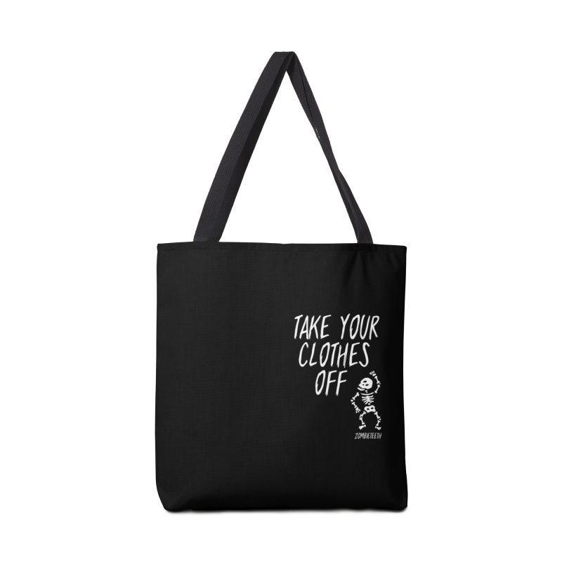 Take your clothes off Accessories Tote Bag Bag by ZOMBIETEETH