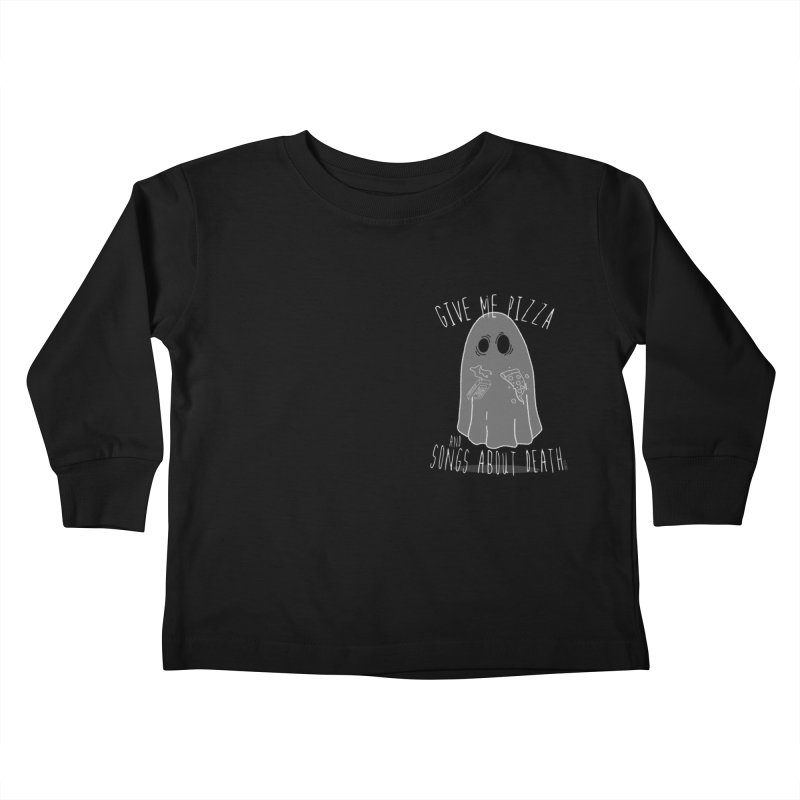 Give me Pizza and Songs about Death Chest print Kids Toddler Longsleeve T-Shirt by ZOMBIETEETH