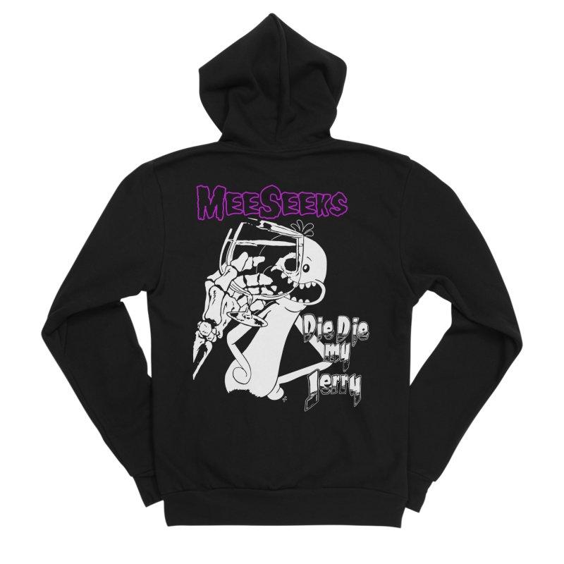 Meeseeks - Die Die my Jerry Women's Sponge Fleece Zip-Up Hoody by ZOMBIETEETH