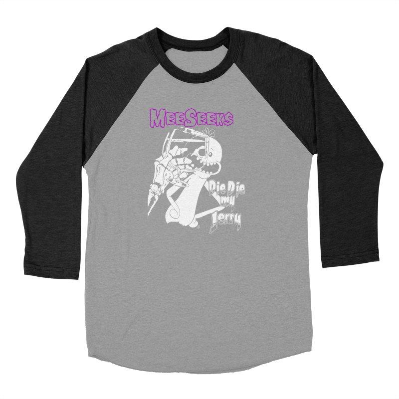Meeseeks - Die Die my Jerry Women's Baseball Triblend Longsleeve T-Shirt by ZOMBIETEETH