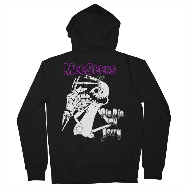 Meeseeks - Die Die my Jerry Men's Zip-Up Hoody by ZOMBIETEETH