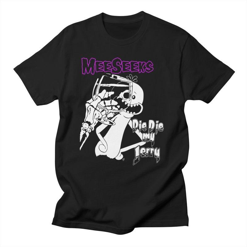 Meeseeks - Die Die my Jerry Men's T-Shirt by ZOMBIETEETH