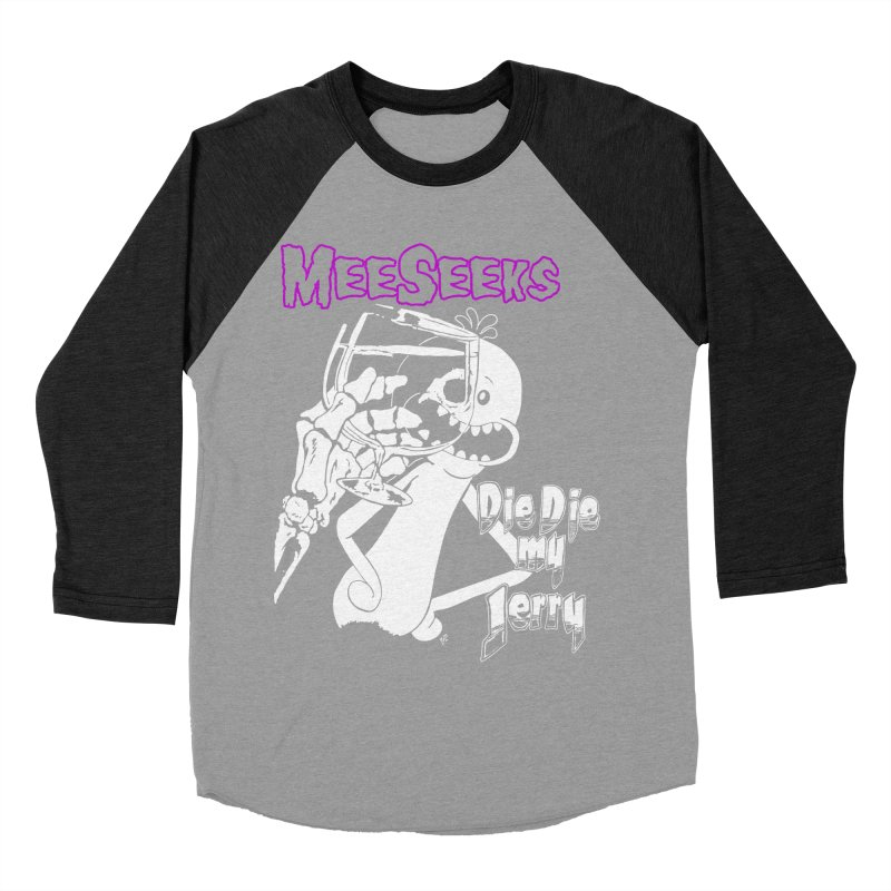 Meeseeks - Die Die my Jerry Men's Baseball Triblend Longsleeve T-Shirt by ZOMBIETEETH