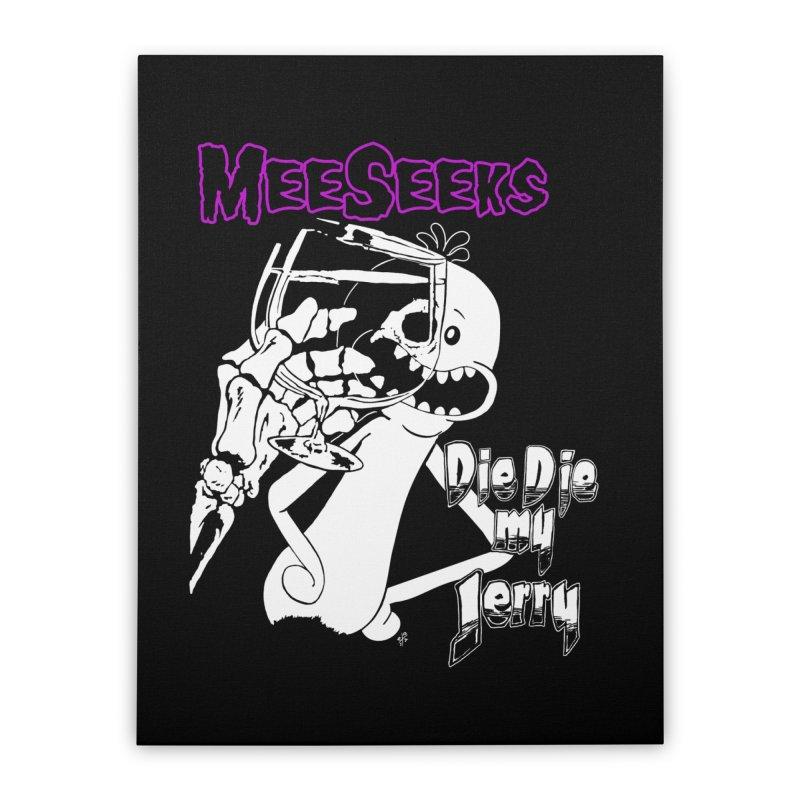 Meeseeks - Die Die my Jerry Home Stretched Canvas by ZOMBIETEETH