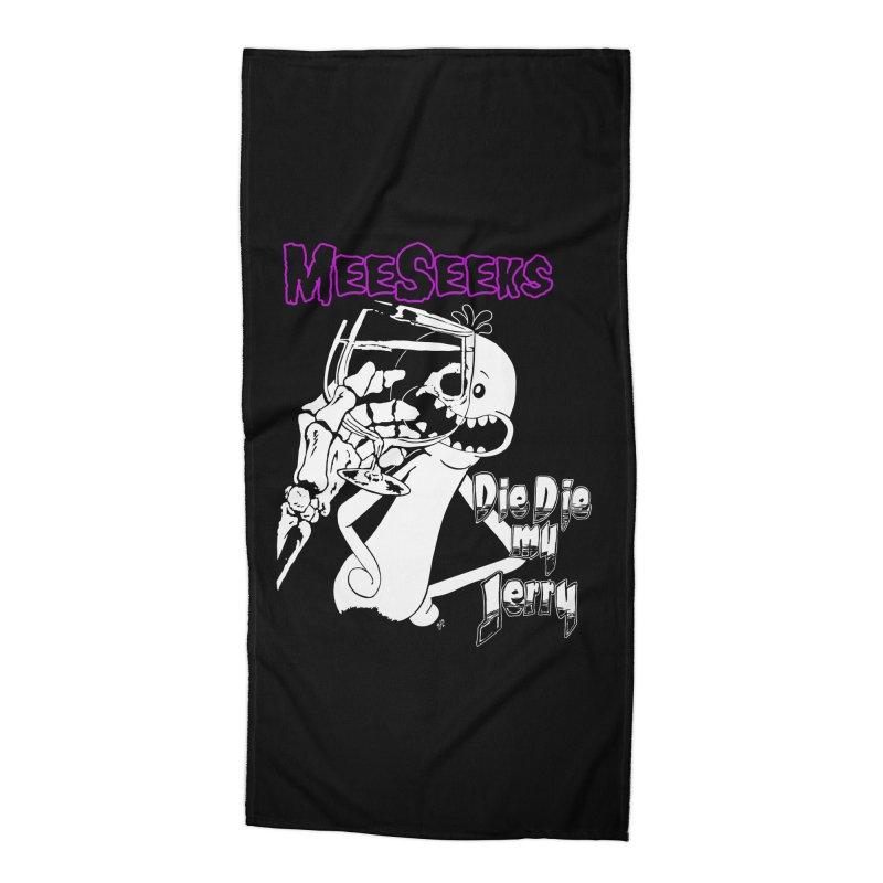 Meeseeks - Die Die my Jerry Accessories Beach Towel by ZOMBIETEETH