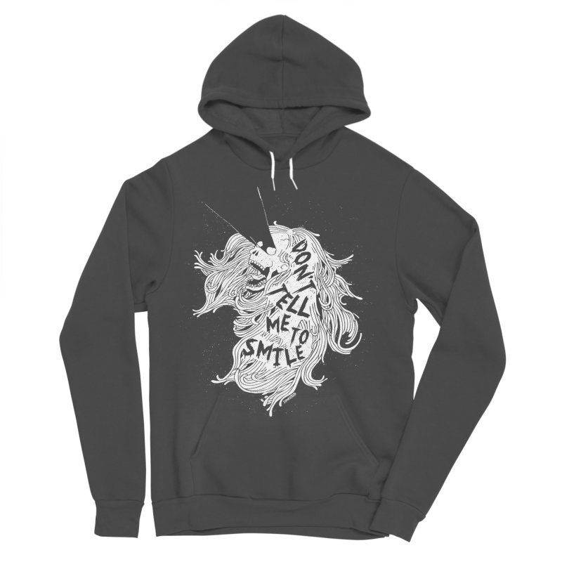 Don't tell me to smile Women's Sponge Fleece Pullover Hoody by ZOMBIETEETH
