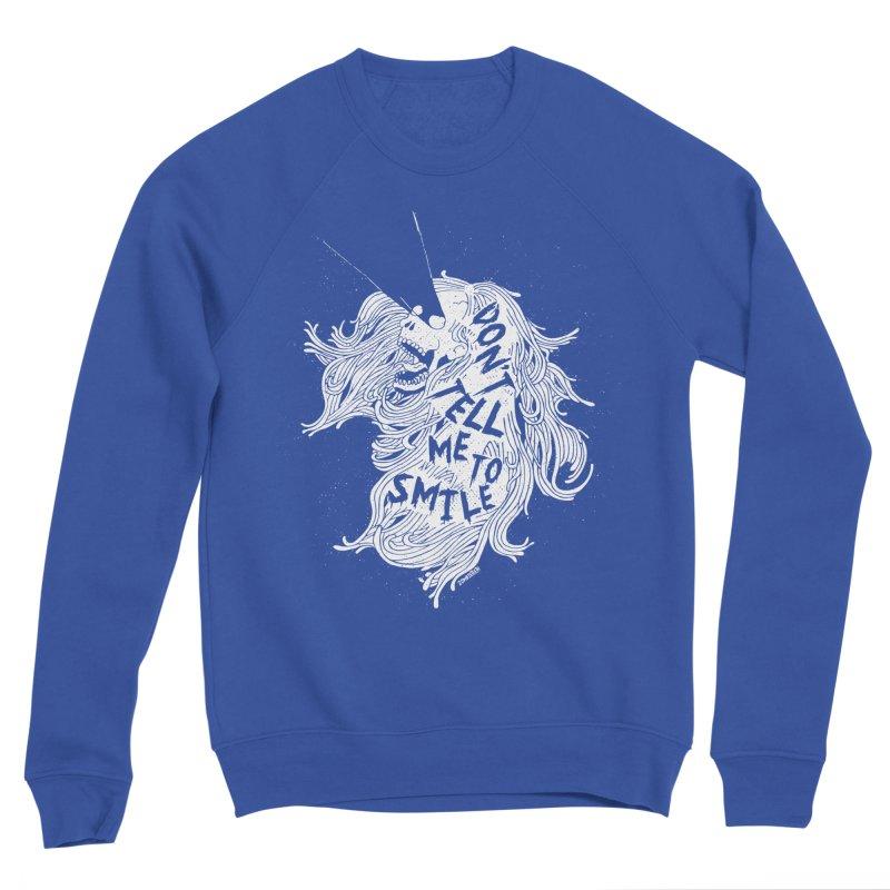 Don't tell me to smile Men's Sponge Fleece Sweatshirt by ZOMBIETEETH