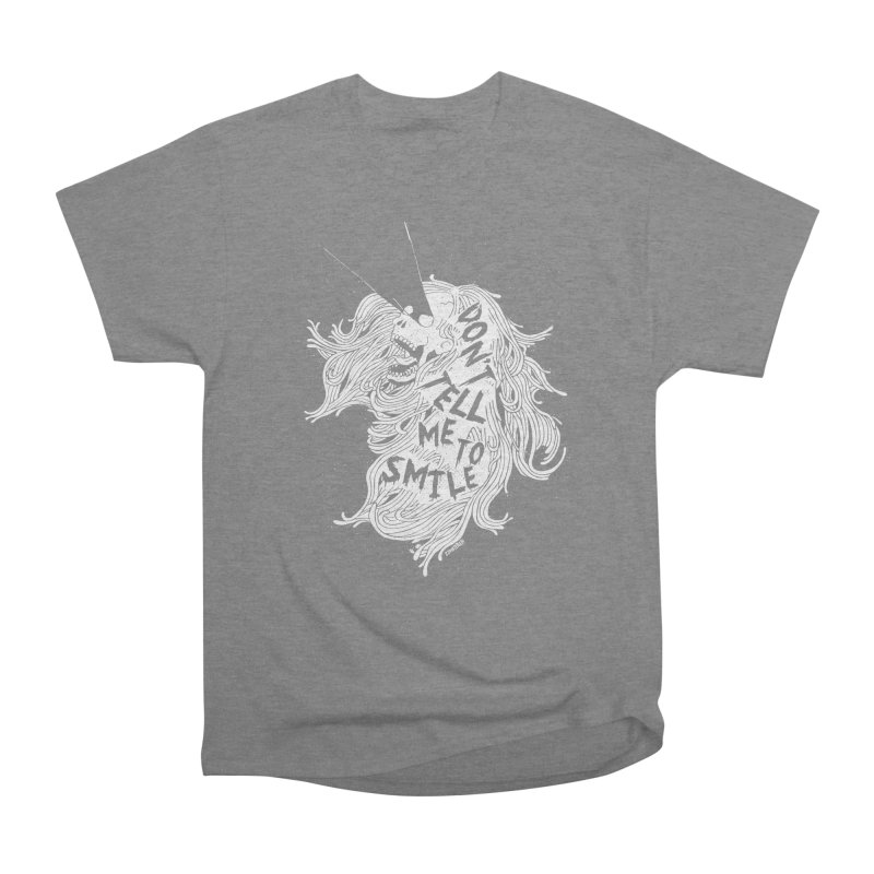 Don't tell me to smile Women's Heavyweight Unisex T-Shirt by ZOMBIETEETH