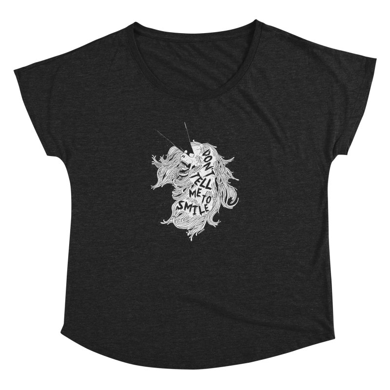 Don't tell me to smile Women's Dolman Scoop Neck by ZOMBIETEETH