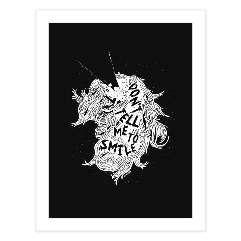 Don't tell me to smile Home Fine Art Print by ZOMBIETEETH