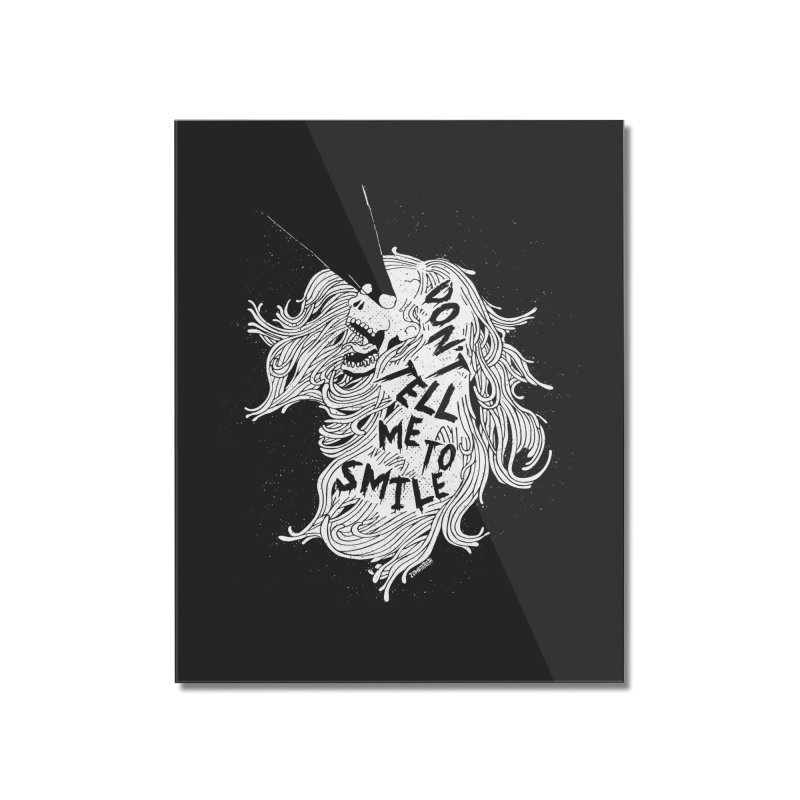 Don't tell me to smile Home Mounted Acrylic Print by ZOMBIETEETH