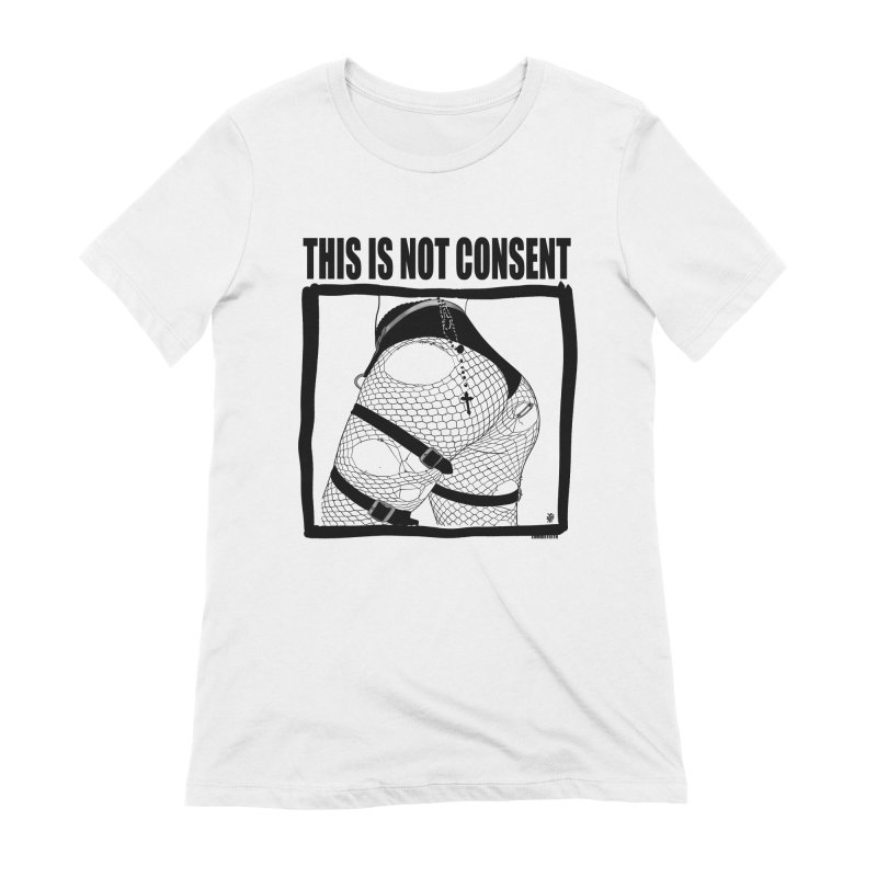This is not consent (various colors) Women's Extra Soft T-Shirt by ZOMBIETEETH