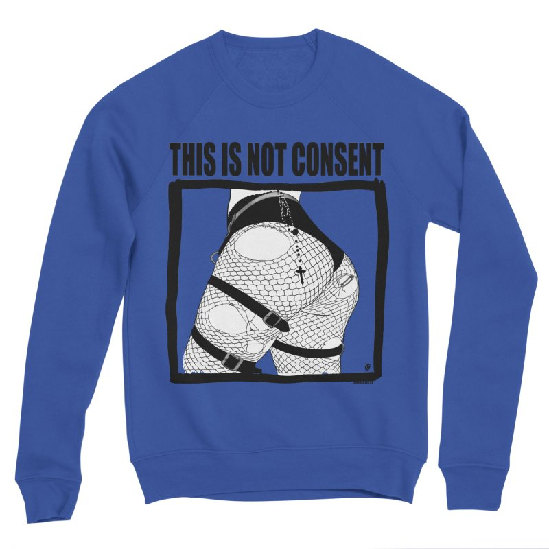 This is not consent (various colors) Women's Sweatshirt by ZOMBIETEETH