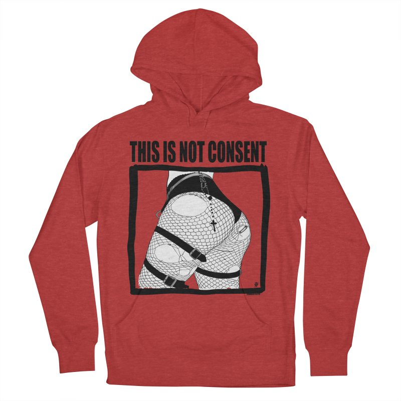 This is not consent (various colors) Women's French Terry Pullover Hoody by ZOMBIETEETH