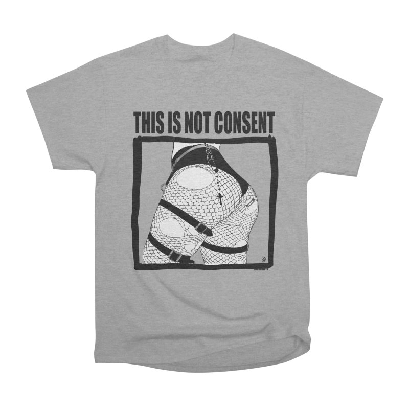 This is not consent (various colors) Women's Heavyweight Unisex T-Shirt by ZOMBIETEETH