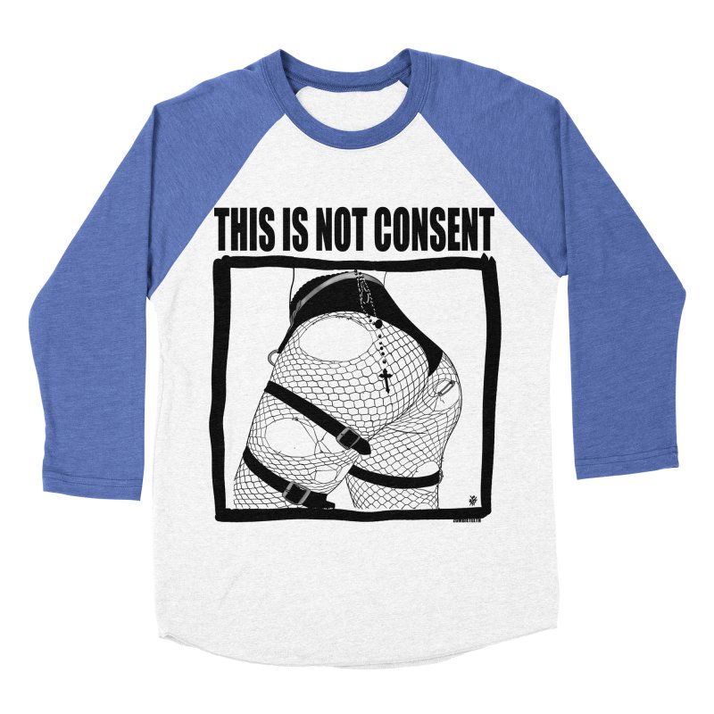 This is not consent (various colors) Women's Baseball Triblend Longsleeve T-Shirt by ZOMBIETEETH