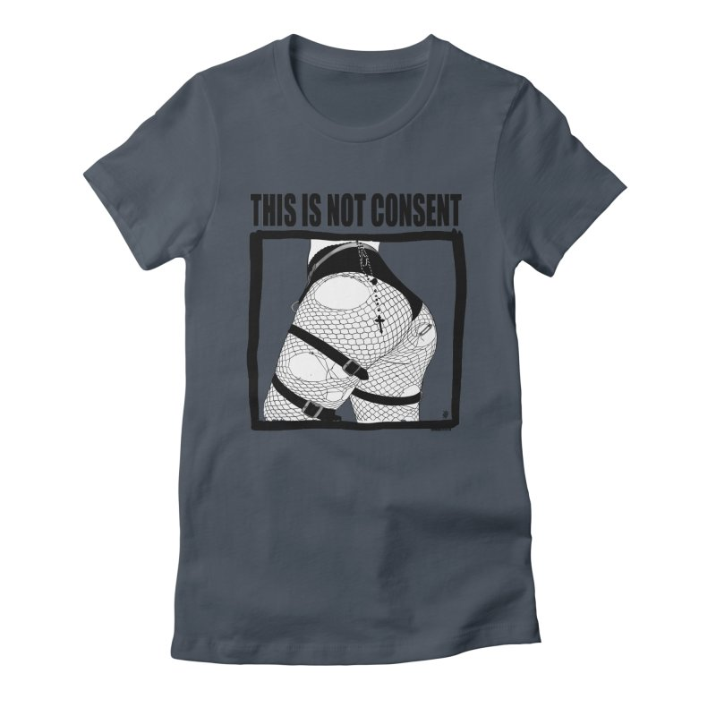 This is not consent (various colors) Women's T-Shirt by ZOMBIETEETH