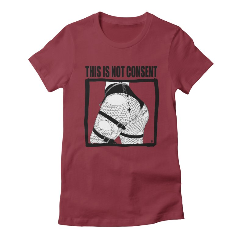 This is not consent (various colors) Women's Fitted T-Shirt by ZOMBIETEETH