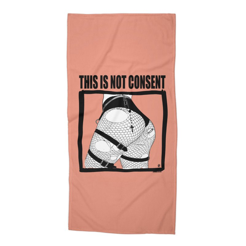 This is not consent (various colors) Accessories Beach Towel by ZOMBIETEETH