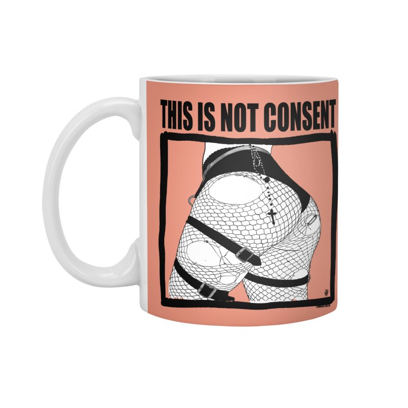 This is not consent (various colors) Accessories Standard Mug by ZOMBIETEETH