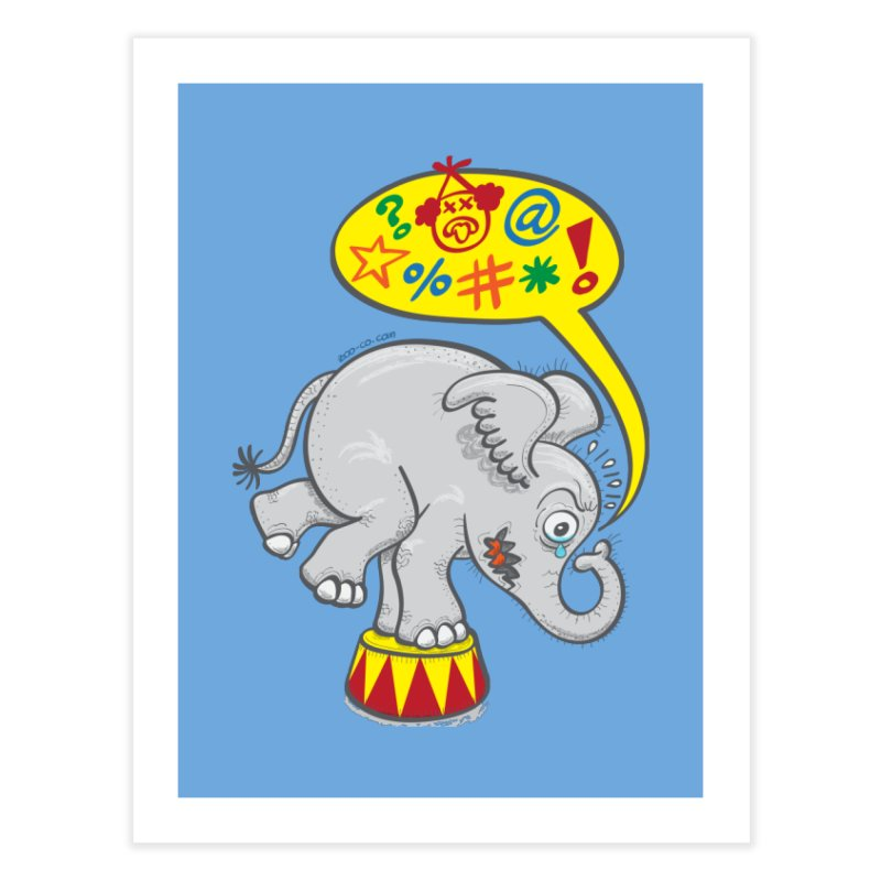 Circus elephant saying bad words Home Fine Art Print by Zoo&co's Artist Shop