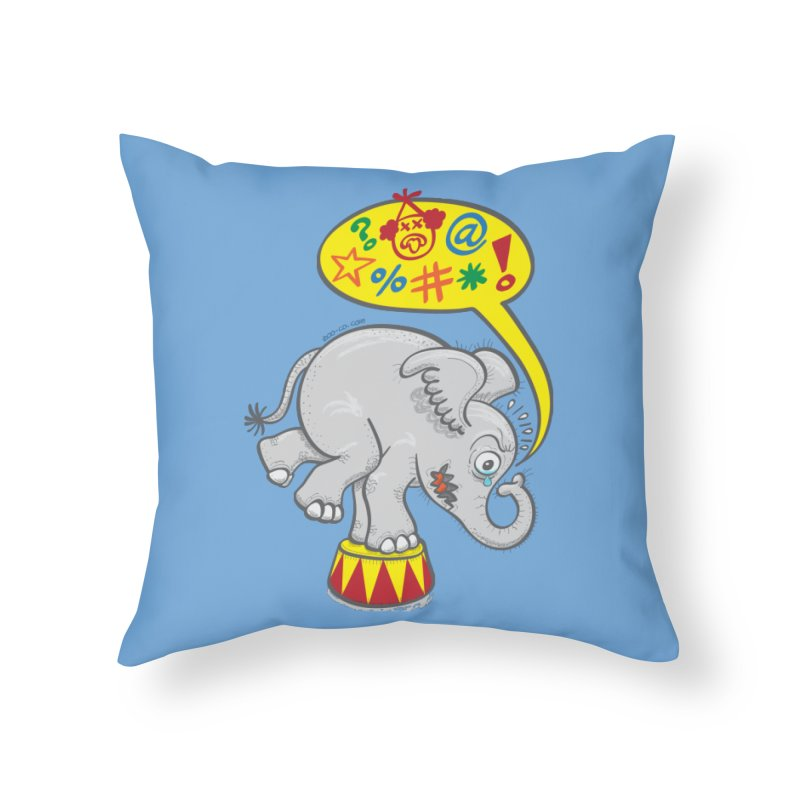 Circus elephant saying bad words Home Throw Pillow by Zoo&co's Artist Shop