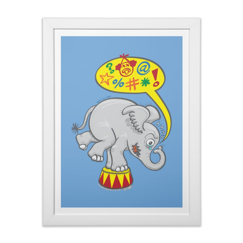 Circus elephant saying bad words Home Framed Fine Art Print by Zoo&co's Artist Shop